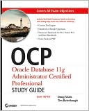 Robert G. Freeman: OCP: Oracle Database 11g Administrator Certified Professional Study Guide: (Exam 1Z0-053)