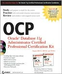 Biju Thomas: OCP: Oracle Database 11g Administrator Certified Professional Certification Kit: (1Z1-051, 1Z1-052 and 1Z1-053)