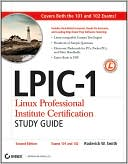 Roderick W. Smith: LPIC-1: Linux Professional Institute Certification Study Guide (Exams 101 and 102, includes CD-ROM)