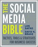 Lon Safko: The Social Media Bible: Tactics, Tools, and Strategies for Business Success
