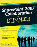 Greg Harvey PhD: SharePoint 2007 Collaboration For Dummies