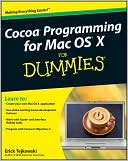 Erick Tejkowski: Cocoa Programming for Mac OS X for Dummies