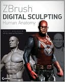 Scott Spencer: ZBrush Digital Sculpting Human Anatomy