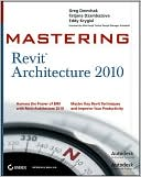 Greg Demchak: Mastering Revit Architecture 2010