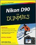Julie Adair King: Nikon D90 For Dummies