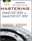 George Omura: Mastering AutoCAD 2010 and AutoCAD LT 2010 [With DVD ROM]