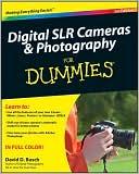 David D. Busch: Digital SLR Cameras & Photography For Dummies