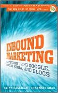 Brian Halligan: Inbound Marketing: Get Found Using Google, Social Media, and Blogs