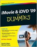 Dennis R. Cohen: iMovie 09 & iDVD 09 For Dummies