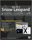 Chad Chelius: Mac OS X Snow Leopard Digital Classroom