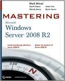 Mark Minasi: Mastering Microsoft Windows Server 2008 R2