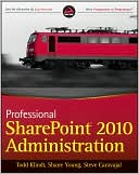 Todd Klindt: Professional SharePoint 2010 Administration