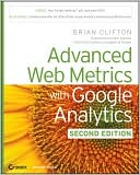 Brian Clifton: Advanced Web Metrics with Google Analytics