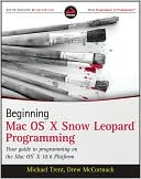Michael Trent: Beginning Mac OS X Snow Leopard Programming