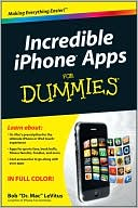 Bob LeVitus: Incredible iPhone Apps For Dummies