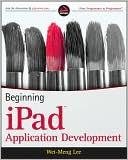 Wei-Meng Lee: Beginning iPad Application Development