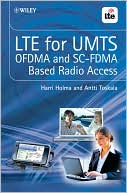 Harri Holma: LTE for UMTS - OFDMA and SC-FDMA Based Radio Access