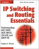 Stephen A. Thomas: IP Switching and Routing Essentials: Understanding RIP, OSPF, BGP, MPLS, CR-LDP, and RSVP-TE
