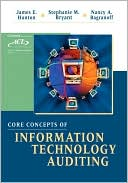 James E. Hunton: Core Concepts of Information Systems Auditing