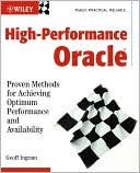 Geoff Ingram: High-Performance Oracle: Proven Methods for Achieving Optimum Performance and Availability