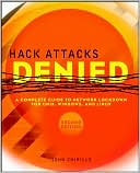 John Chirillo: Hack Attacks Denied: A Complete Guide to Network Lockdown for UNIX, Windows, and Linux