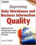 Larry P. English: Improving Data Warehouse and Business Information Quality: Methods for Reducing Costs and Increasing Profits