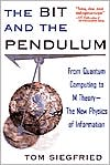 Tom Siegfried: The Bit and the Pendulum: From Quantum Computing to M Theory -- The New Physics of Information