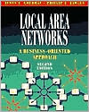 James E. Goldman: Local Area Networks: A Business-Oriented Approach