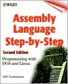 Jeff Duntemann: Assembly Language Step-by-Step: Programming with DOS and Linux