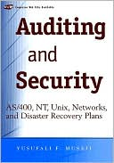 Yusuf F. Musaji: Auditing and Security: AS/400, NT, UNIX, Networks, and Disaster Recovery Plans
