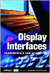 Robert L. Myers: Display Interfaces: Fundamentals and Standards