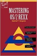 Gabriel F. Gargiulo: Mastering OS/2 REXX