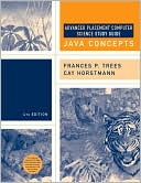 Frances P. Trees: Java Concepts: Advanced Placement Computer Science