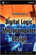 M. Rafiquzzaman: Fundamentals of Digital Logic and Microcomputer Design