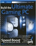 K. R. Bourgoine: Build the Ultimate Gaming PC (ExtremeTech)
