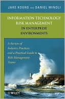 Jake Kouns: Information Technology Risk Management in Enterprise Environments: A Review of Industry Practices and a Practical Guide to Risk Management Teams