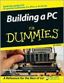 Mark L. Chambers: Building a PC for Dummies: For Gaming, Multimedia, the Office or the Family, 5th Edition (Dummies Series)