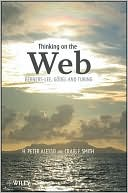 Craig F. Smith: Thinking on the Web: Berners-Lee, Gdel and Turing
