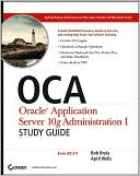 April Wells: OCA: Oracle Application Server 10g Administration I Study Guide (Exam# 1Z0-311)