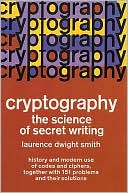 Laurence D. Smith: Cryptography: The Science of Secret Writing
