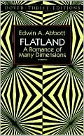 Edwin A. Abbott: Flatland: A Romance of Many Dimensions