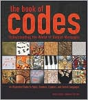 Paul Lunde: The Book of Codes: Understanding the World of Hidden Messages