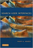 Marti A. Hearst: Search User Interfaces
