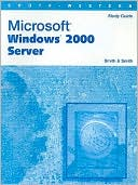 Kelly Eitzen Smith: Student Workbook for Smith/Smith's Microsoft Windows 2000 Server