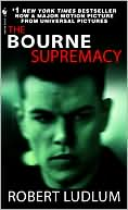Robert Ludlum: The Bourne Supremacy (Bourne Series #2)