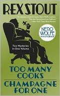 Rex Stout: Too Many Cooks/Champagne for One