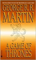 George R. R. Martin: A Game of Thrones (A Song of Ice and Fire #1)