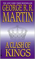 George R. R. Martin: A Clash of Kings (A Song of Ice and Fire #2)