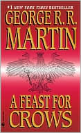 George R. R. Martin: A Feast for Crows (A Song of Ice and Fire #4)