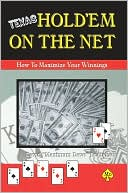 David Maximum Dave Bradshaw: Texas Hold'em on the Net: How to Maximize Your Winnings